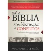 A Bíblia e a Administração de Conflitos | Paulo Roberto de Araújo