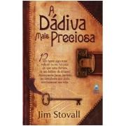A Dádiva mais Preciosa - Jim Stovall