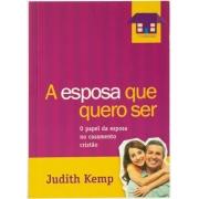 A esposa que quero ser - Judith Kemp
