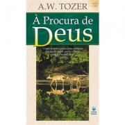 À PROCURA DE DEUS | A.W.TOZER