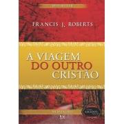 A Viagem do Outro Cristão | Frances J. Roberts