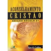 Aconselhamento cristão, edição século 21 - GARY R. COLLINS