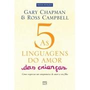 As 5 Linguagens do Amor das Crianças | Gary Chapman & Ross Campbell (NOVA EDIÇÃO)