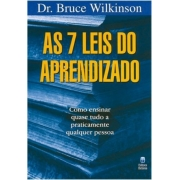 As 7 Leis do Aprendizado - Dr.Bruce Wilkinson