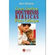 COMO ENSINAR DOUTRINAS BÍBLICAS PARA CRIANÇAS