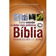 Como Entender os Textos Mais Polêmicos da Bíblia - Evangelhos de João | Jaziel Guerreiro Martins