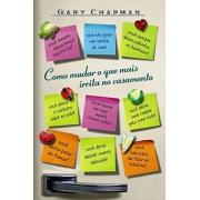 COMO MUDAR O QUE MAIS IRRITA NO CASAMENTO | GARY CHAPMAN