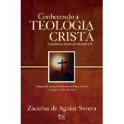 Conhecendo a Teologia Cristã - Zacarias de Aguiar Severa