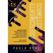 CRESCIMENTO SISTÊMICO | Paulo Real