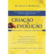 Criação x Evolução - Dr. Grady S. McMurtry