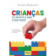 CRIANÇAS - EU INVISTO E AMO O QUE FAÇO | Claudia Guimarães