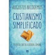 Cristianismo  Simplificado  |  Augustus Nicodemus