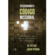 Desvendando o código missional - ED STETZER,DAVID PUTMAN