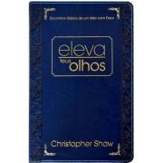 ELEVA TEUS OLHOS CHRISTOPHER SHAW EDIÇAO LUXO