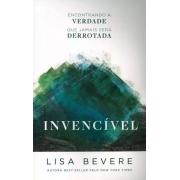 Encontrando a Verdade que Jamais será derrotada  | LISA BEVERE