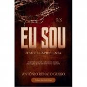 Eu Sou - Jesus se apresenta - Antônio Renato Gusso