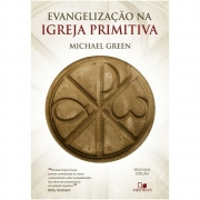 Evangelização na igreja primitiva - 2aEd. | Michael Green