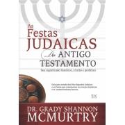 Festas Judaicas do Antigo Testamento - Dr. Grady S. McMurtry