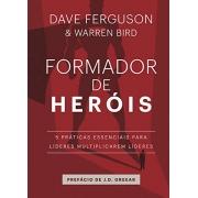 Formador de Heróis   Dave Ferguson & Warren Bird