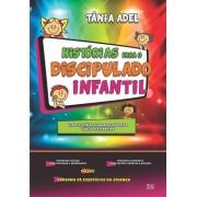 Histórias para o Discipulado Infantil - Tânia Adel