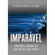 Imparável - Correndo a corrida que você nasceu para vencer | Christine Caine
