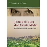 Jesus pela ótica do Oriente Médio - KENNETH E. BAILEY