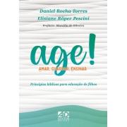 AGE! AMAR, GUARDAR e ESPERAR |Princípios bíblicos para educação de filhos