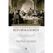 Lendo as Escrituras com os reformadores