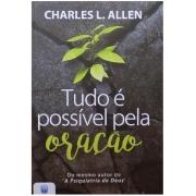 Tudo É Possível Pela Oração - Charles L Allen