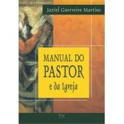 Manual do Pastor e da Igreja - Jaziel Guerreiro Martins