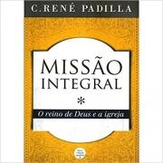 Missão Integral: o reino de Deus e a igreja