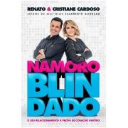 Namoro Blindado: O Seu Relacionamento à Prova De Coração Partido -  Renato e Cristiane Cardoso