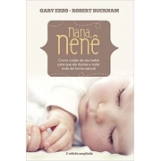 Nana Nenê | Gary Ezzo & Roberto Bucknam (Edição Ampliada)