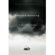O Anseio Furioso de Deus | Brennan Manning