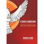 O DEUS ESQUECIDO | FRANCIS CHAN