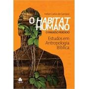 O habitat humano: o paraíso perdido vol.2 - Estudos em antropologia bíblica