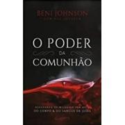 O Poder da Comunhão | BILL JOHNSON/BENI JOHNSON