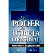 O Poder da Igreja Original | Joseph L. Green