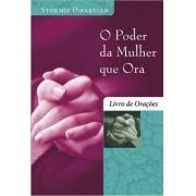 O Poder da Mulher que Ora (livro de oração) | Stormie Omartian