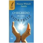 O Segredo de Uma Vida Feliz | Hanna Whitall Smith