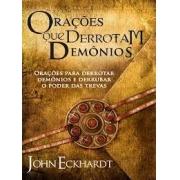Orações Que Derrotam Demônios | John Eckhardt