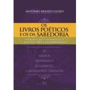 Os Livros Poéticos e os da Sabedoria - Antônio Renato Gusso