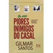 Os piores inimigos do casal - Gilmar Santos