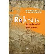 Re Jesus: um messias radical para uma igreja missional