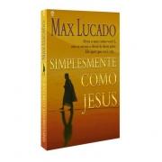 Simplesmente como Jesus | Max Lucado