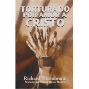Torturado Por Amor A Cristo - Richard Wurmbrand