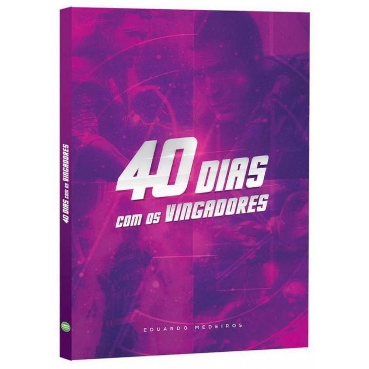 40 Dias com os Vingadores - Eduardo Medeiros