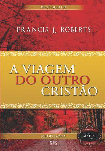 A Viagem do Outro Cristão   Frances J. Roberts