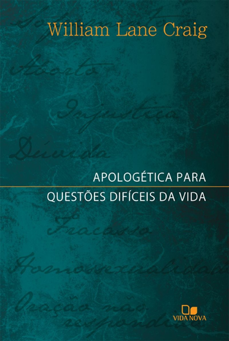 Apologética para questões difíceis da vida - WILLIAM LANE CRAIG