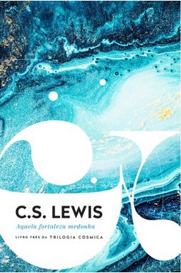 Aquela fortaleza medonha -C.S.Lewis